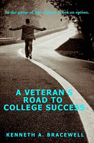 A Veteran's Road to College Success by Kenneth Bracewell