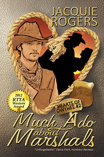 Much Ado About Marshals (Hearts of Owyhee Book 2) by Jacquie Rogers