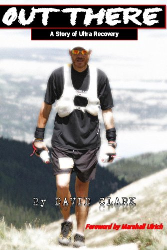 Out There: A Story of Ultra Recovery by David Clark
