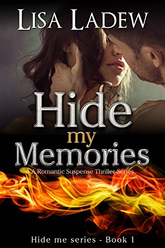 Hide My Memories: A Romantic Suspense Thriller Series (Hide Me Series Book 1) by Lisa Ladew