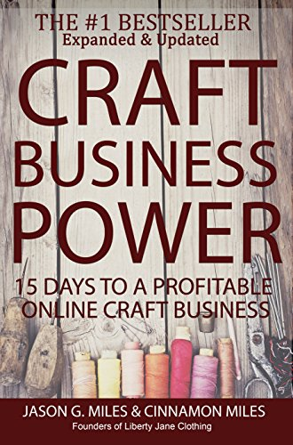 Craft Business Power: 15 Days To A Profitable Online Craft Business by Cinnamon Miles and Jason G. Miles