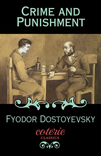 Crime and Punishment (Coterie Classics with Free Audiobook) by Fyodor Dostoevsky and Constance Garnett