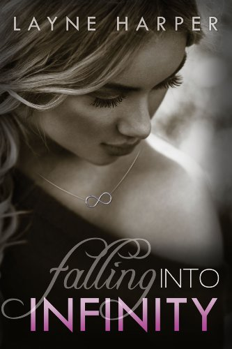Falling Into Infinity: Book One In the Infinity Series by Layne Harper