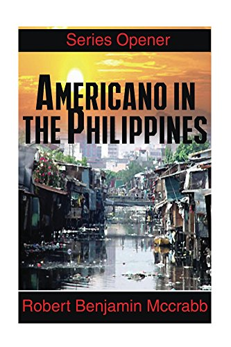 Americano in the Philippines: series opener (volume 1 of 3) by robert mccrabb