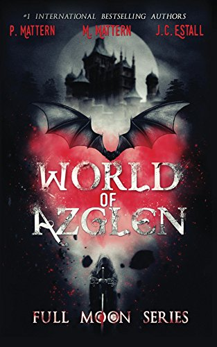 World of Azglen (Full Moon Series Book 1) by P. Mattern and M. Mattern