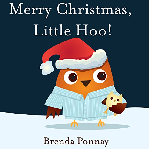 Merry Christmas, Little Hoo!: Volume 3 by Brenda Ponnay