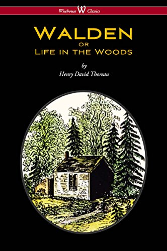 WALDEN or Life in the Woods (Wisehouse Classics Edition) by Henry David Thoreau