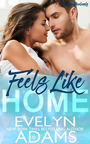 Feels Like Home: A Southerland Family Contemporary Romance (The Southerlands Book 1) by Evelyn Adams
