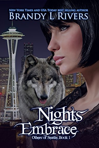 Nights Embrace (Others of Seattle Book 1) by Brandy L Rivers and Tara Shaner