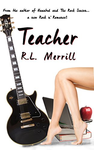 Teacher (A Hollywood Rock n' Romance Trilogy Book 1) by R.L. Merrill and LTE Editing