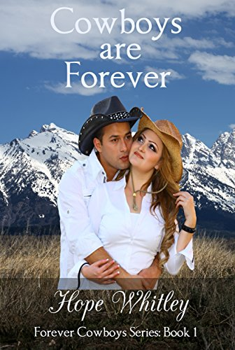 Cowboys are Forever: Book One: Forever Cowboys Series by Hope Whitley