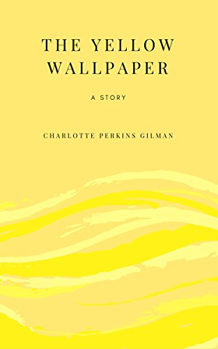 an analysis of sexisc and its effects on women in the short story the yellow wallpaper by charlotte