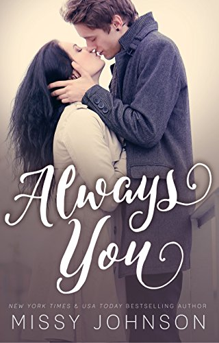 Always You (Love Hurts Book 1) by Missy Johnson