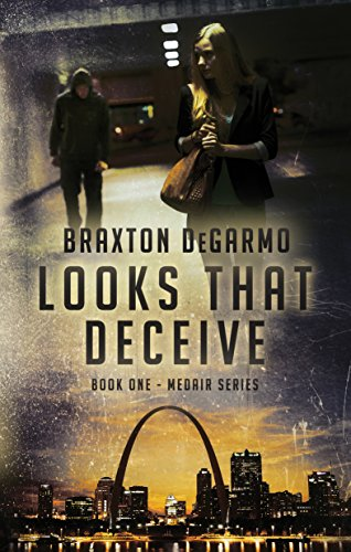 Looks That Deceive: A Medical Thriller (MedAir Series Book 1) by Braxton DeGarmo