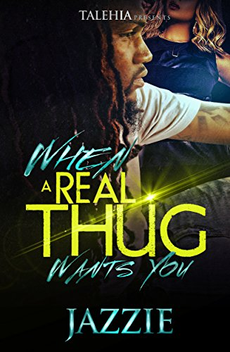 When A real Thug Wants You by Jazzie