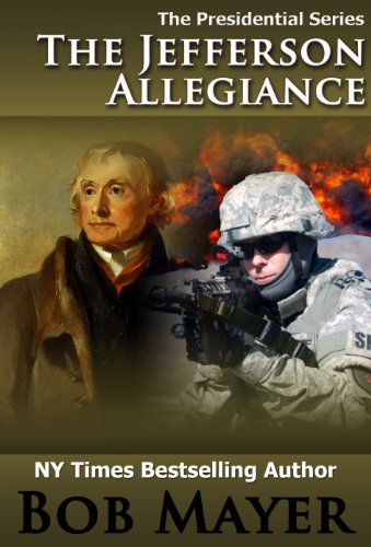 The Jefferson Allegiance (Presidential Series Book 1) by Bob Mayer