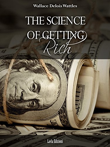 The Science of Getting Rich by Wallace Delois Wattles