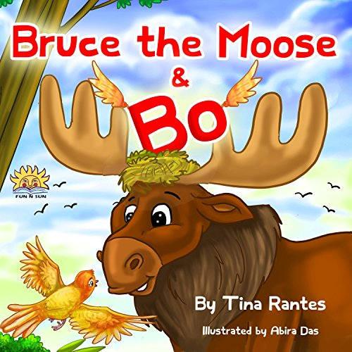 "Book for kids:""BRUCE THE MOOSE & BO"":Bedtime story, Beginner readers Level-1, Values(Picture Book, Preschool &… by Tina Rantes"