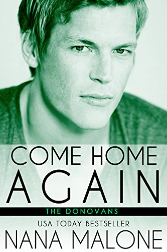 Come Home Again: New Adult Romance (The Donovans Book 1) by Nana Malone