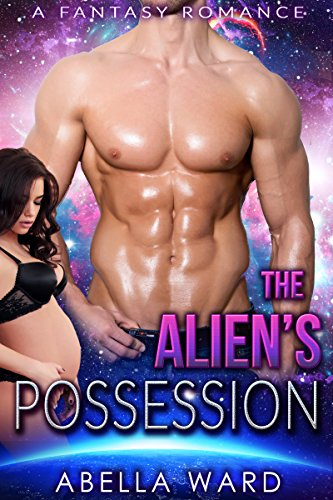 The Alien's Possession by Abella Ward