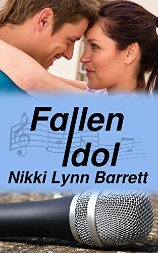 Fallen Idol (Love and Music in Texas Book 4) by Nikki Lynn Barrett