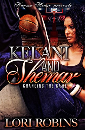 Kelani and Shemar: Changing the Game by Lori Robins