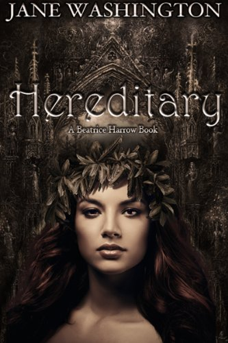 Hereditary (Beatrice Harrow Series Book 1) by Jane Washington