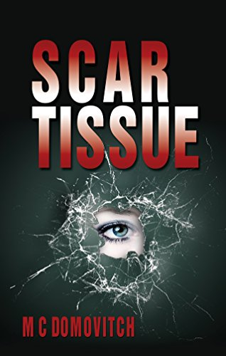 Scar Tissue (The Mindsight Series Book 1) by M C Domovitch