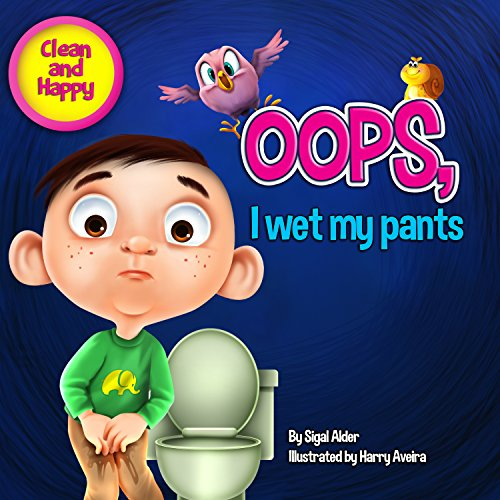 "Children's book: ""Oops i wet my pants"" :Teaching Your Child Toilet Training,  Bathroom Manners, Potty Training… by Harry Aveira and Adler, S"
