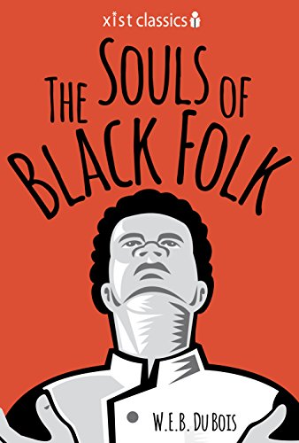 The Souls of Black Folk (Xist Classics) by W.E.B. Du Bois