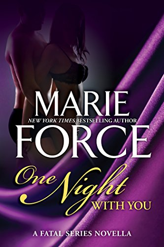 One Night With You: A Fatal Series Prequel Novella (The Fatal Series Book 0) by Marie Force