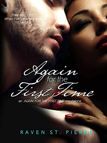 "Again for the First Time: A Standalone in the ""Again for the First Time"" Family Saga by Raven St. Pierre"