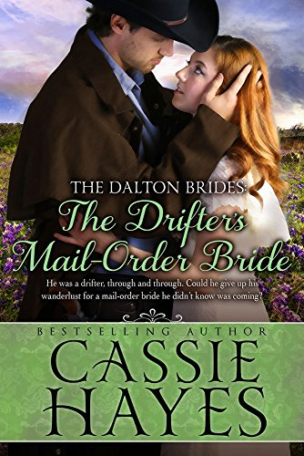 The Drifter's Mail-Order Bride: (A Sweet Western Historical Romance) (Dalton Brides Book 4) by Cassie Hayes and Kirsten Osbourne