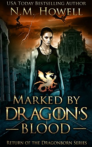 Marked by Dragon's Blood (Return of the Dragonborn Book 1) by N.M. Howell