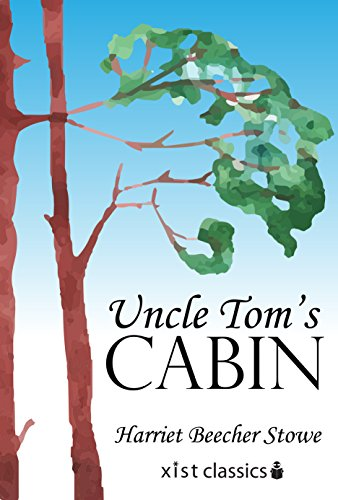 Uncle Tom's Cabin (Xist Classics) by Harriet Beecher Stowe and Christopher Paul Curtis