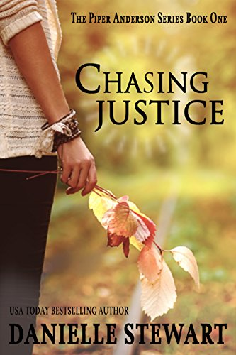 Chasing Justice (Piper Anderson Series Book 1) by Danielle Stewart
