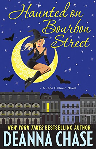 Haunted on Bourbon Street (The Jade Calhoun Series Book 1) by Deanna Chase