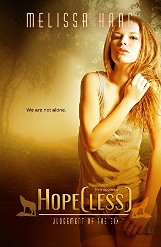 Hope(less) (Judgement Of The Six Book 1) by Melissa Haag and Allisyn Ma