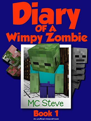 Minecraft: Diary of a Minecraft Wimpy Zombie Book 1: First Day of Middle School (An Unofficial Minecraft Diary Book) by MC Steve and Wimpy Books