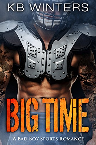 Big Time: A Bad Boy Sports Romance by KB Winters