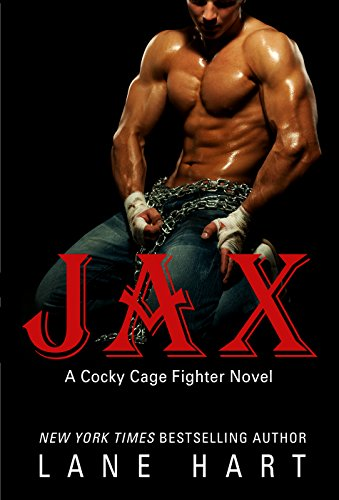 Jax (A Cocky Cage Fighter Novel Book 1) by Lane Hart