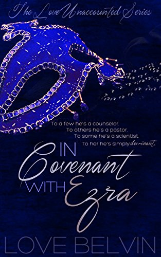 In Covenant with Ezra (Love Unaccounted Book 1) by Love Belvin
