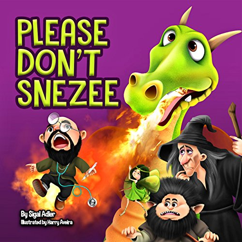PLEASE DON'T SNEEZE: Teaching Your Child Stay Healthy And Safe (Bedtime story for preschool (beginner readers) Book 3) by Sigal Adler