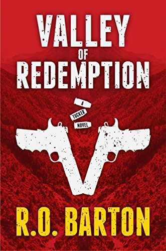 Valley of Redemption (A Tucker Novels Book 2) by R. O. Barton