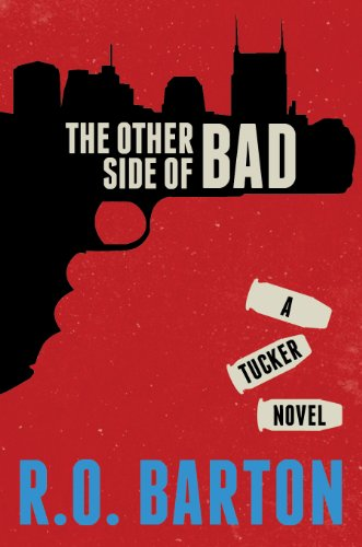 The Other Side of Bad (A Tucker Novels Book 1) by R.O. Barton