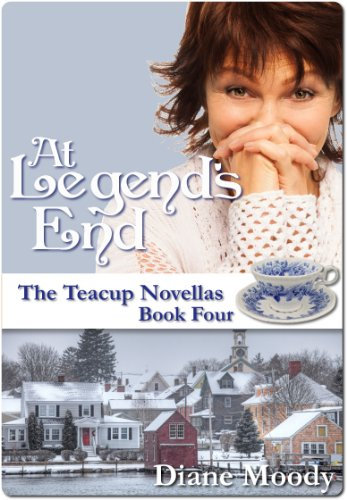 At Legend's End (The Teacup Novellas Book 4) by Diane Moody