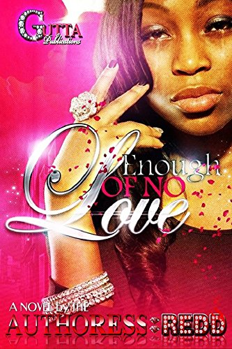 ENOUGH OF NO LOVE by AUTHORESS REDD and Brittani Williams