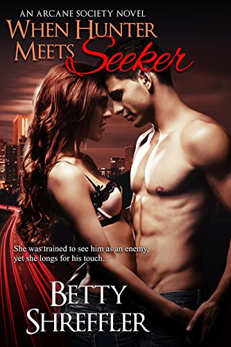 When Hunter Meets Seeker: (An Arcane Society Novel) by Betty Shreffler