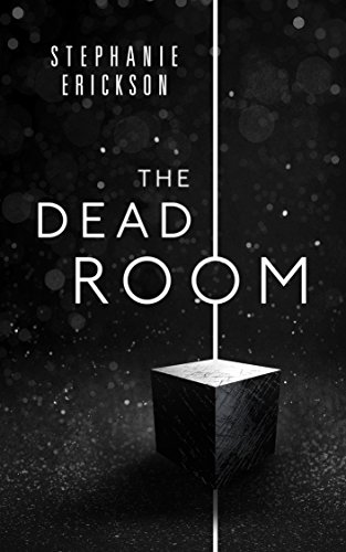 The Dead Room (The Dead Room Trilogy Book 1) by Stephanie Erickson