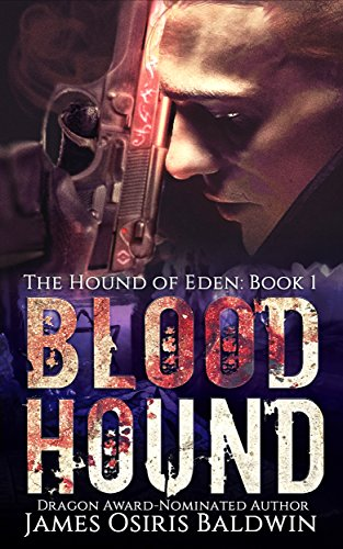 Blood Hound: An Alexi Sokolsky Supernatural Thriller (Alexi Sokolsky: Hound of Eden Book 1) by James Osiris Baldwin